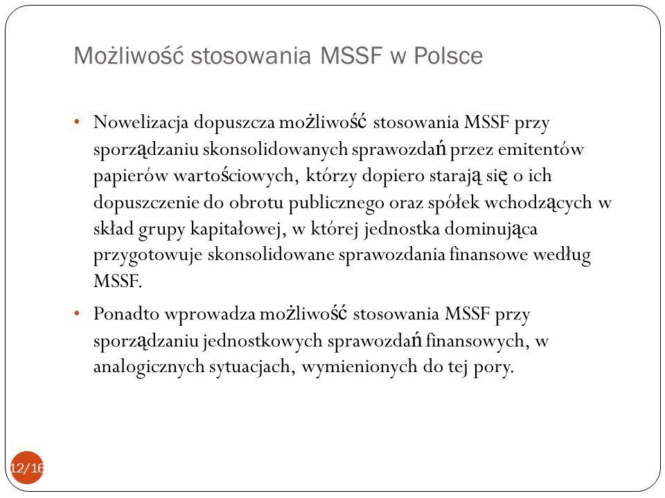 Nowelizacja dopuszcza mo ż liwo ść stosowania MSSF przy sporz ą dzaniu skonsolidowanych sprawozda ń przez emitentów papierów warto ś ciowych, którzy d