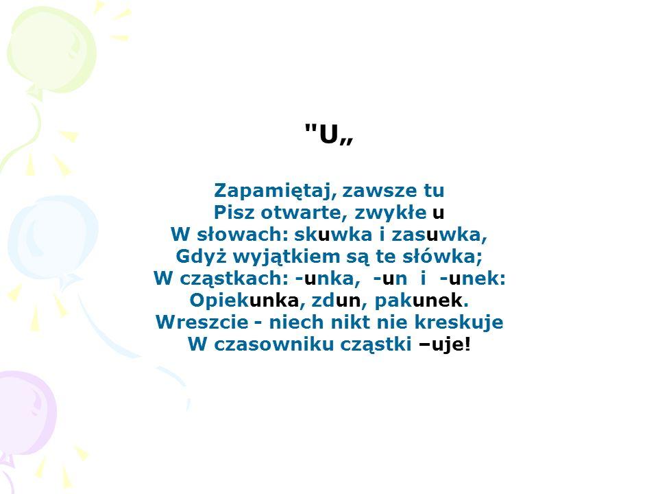 H Kłopotliwe samo h Dość szczególną skłonność ma; Lubi hałaśliwe słowa: huk, harmider, hałasować, heca, hurmem, hej, hop, hura, hola, horda, hejnał, hulać, hasać, halo, hop, wataha...