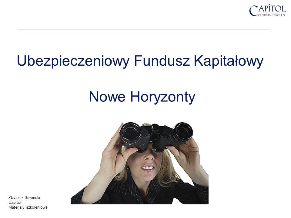 Nowe Horyzonty Ubezpieczeniowy Fundusz Kapitałowy Zbyszek Sawiński Capitol Materiały szkoleniowe