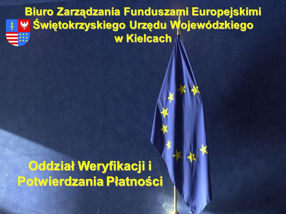 1 Biuro Zarządzania Funduszami Europejskimi Świętokrzyskiego Urzędu Wojewódzkiego w Kielcach Oddział Weryfikacji i Potwierdzania Płatności