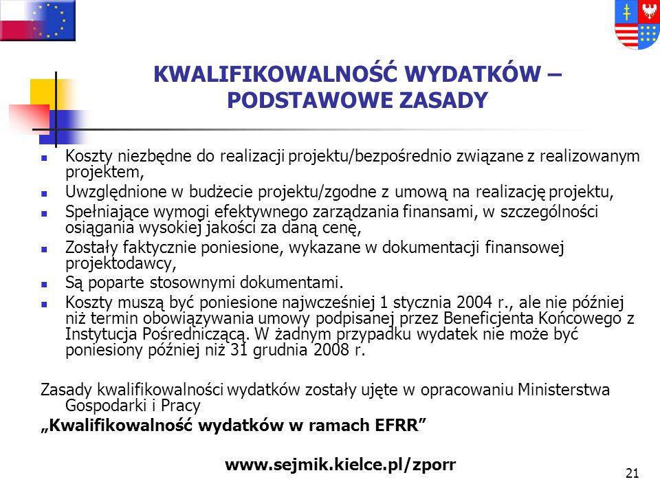 20 CELEM WERYFIKACJI FORMALNEJ I MERYTORYCZNEJ JEST SPRAWDZENIE: Zgodności wydatków z celami pomocy, Zgodności wydatków z przepisami prawa polskiego i