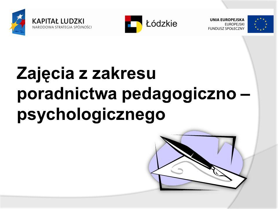 Zajęcia z zakresu poradnictwa pedagogiczno – psychologicznego
