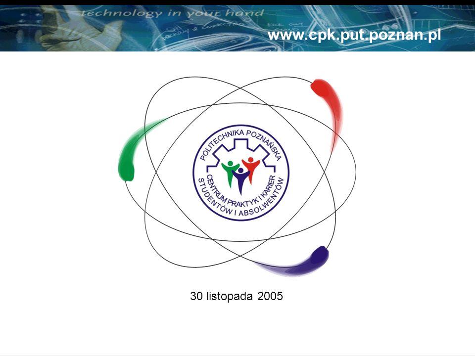 30 listopada 2005 www.cpk.put.poznan.pl