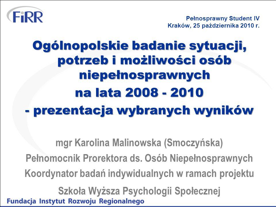 Pełnosprawny Student IV Kraków, 25 października 2010 r. Ogólnopolskie badanie sytuacji, potrzeb i możliwości osób niepełnosprawnych na lata 2008 - 201