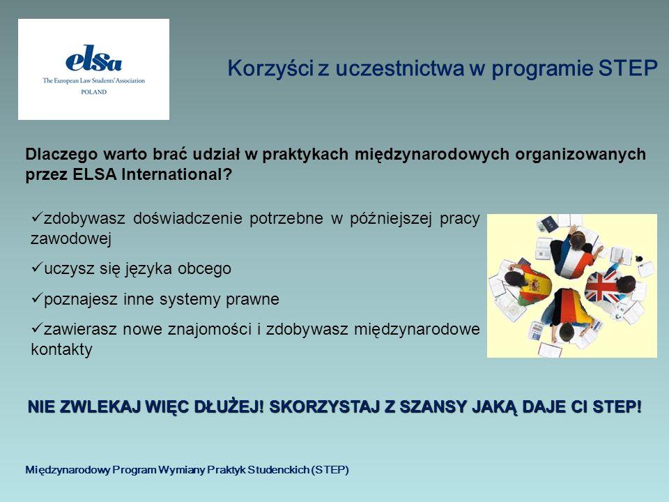Międzynarodowy Program Wymiany Praktyk Studenckich (STEP) Korzyści z uczestnictwa w programie STEP Dlaczego warto brać udział w praktykach międzynarod