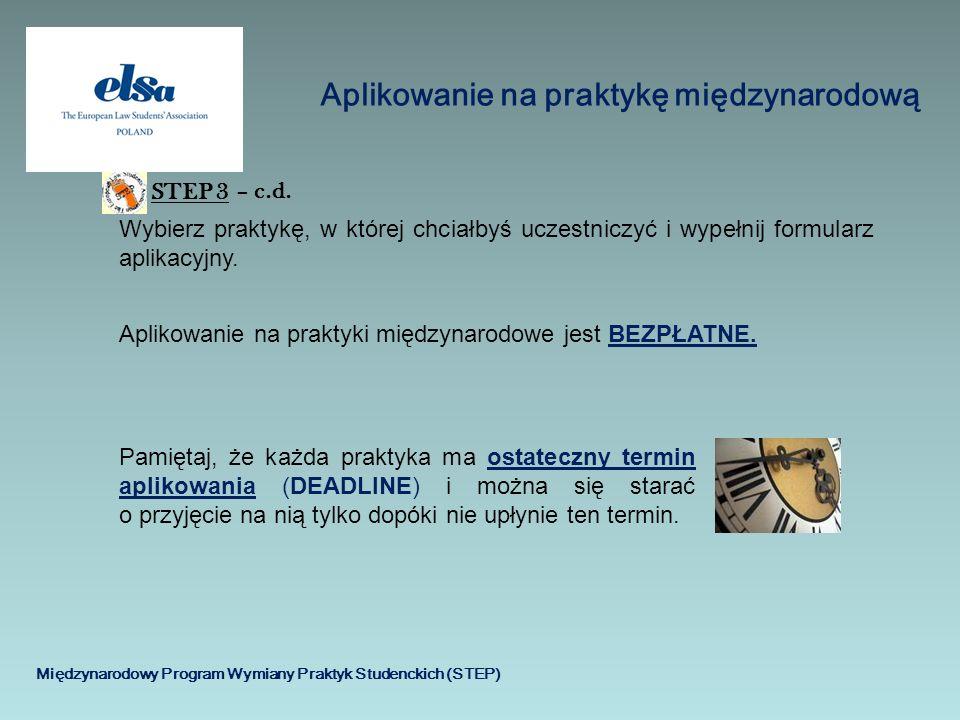 Międzynarodowy Program Wymiany Praktyk Studenckich (STEP) Aplikowanie na praktykę międzynarodową STEP 3 Wybierz praktykę, w której chciałbyś uczestnic