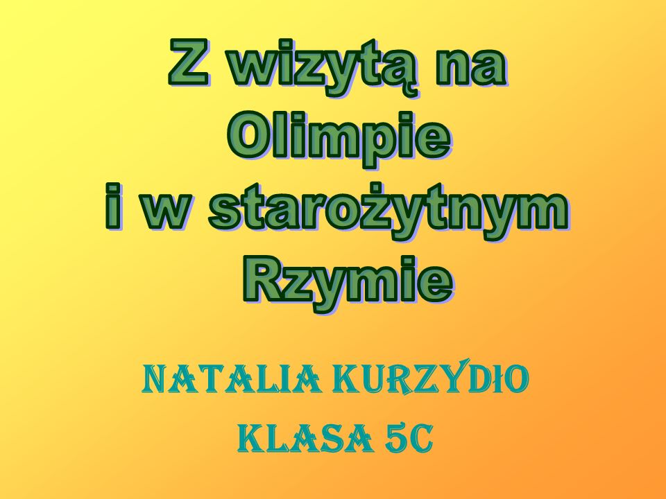 Natalia Kurzyd ł o Klasa 5c