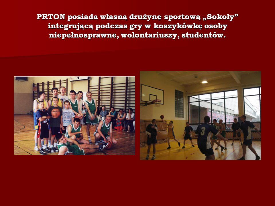 PRTON posiada własną drużynę sportową Sokoły integrującą podczas gry w koszykówkę osoby niepełnosprawne, wolontariuszy, studentów.