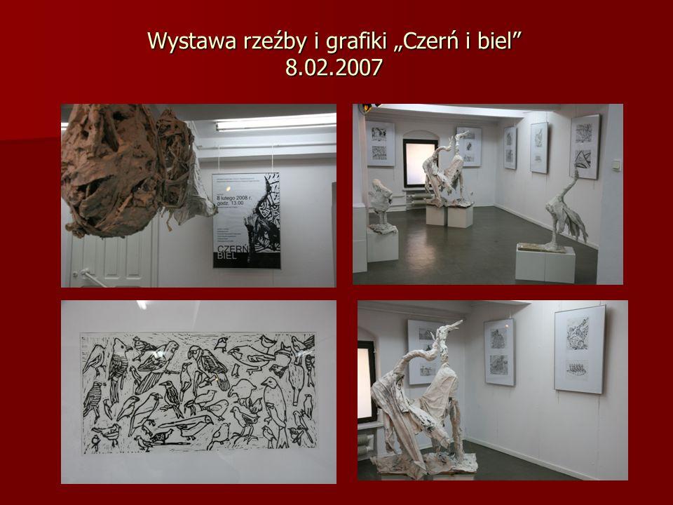 Wystawa rzeźby i grafiki Czerń i biel 8.02.2007