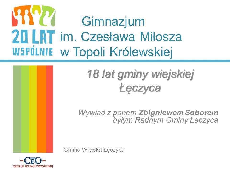 18 lat gminy wiejskiej Łęczyca 18 lat gminy wiejskiej Łęczyca p. Zbigniew Sobór