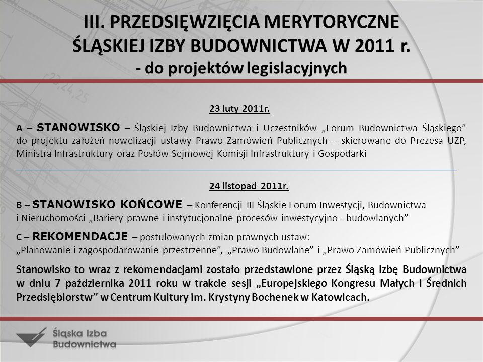 III. PRZEDSIĘWZIĘCIA MERYTORYCZNE ŚLĄSKIEJ IZBY BUDOWNICTWA W 2011 r. - do projektów legislacyjnych 23 luty 2011r. A – STANOWISKO – Śląskiej Izby Budo