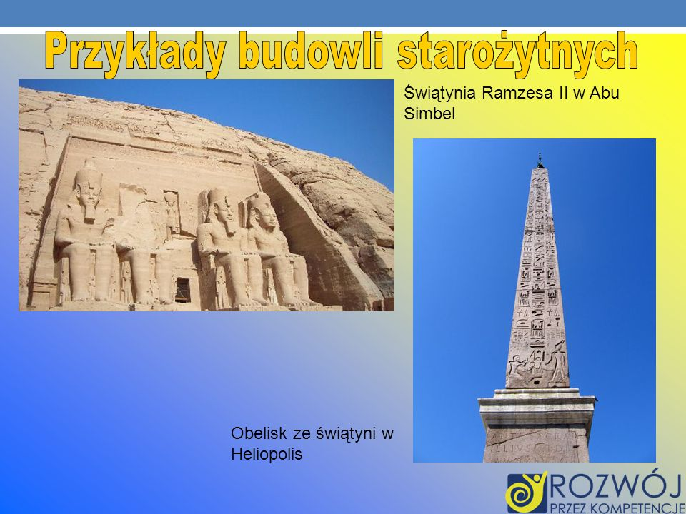 Świątynia Ramzesa II w Abu Simbel Obelisk ze świątyni w Heliopolis
