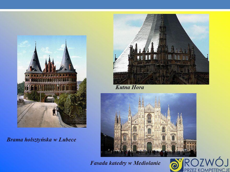 Brama holsztyńska w Lubece Fasada katedry w Mediolanie Kutna Hora