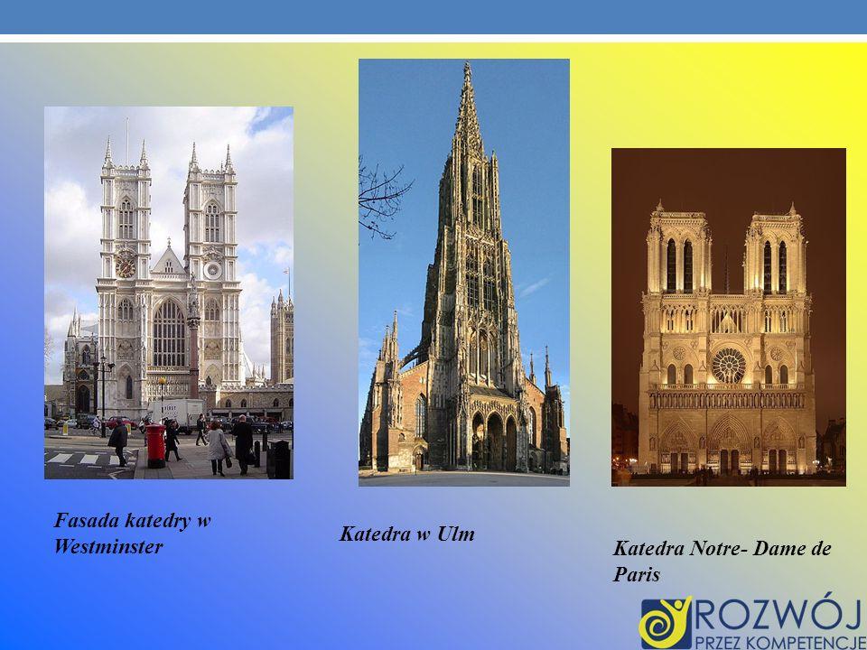 Fasada katedry w Westminster Katedra w Ulm Katedra Notre- Dame de Paris