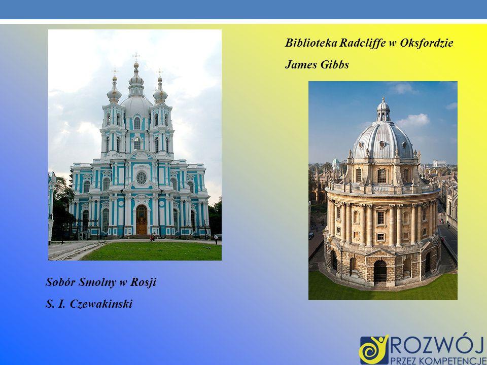 Biblioteka Radcliffe w Oksfordzie James Gibbs Sobór Smolny w Rosji S. I. Czewakinski