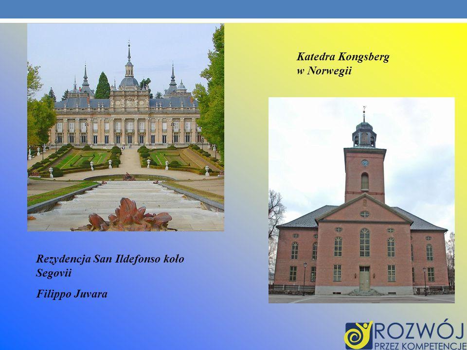 Katedra Kongsberg w Norwegii Rezydencja San Ildefonso koło Segovii Filippo Juvara