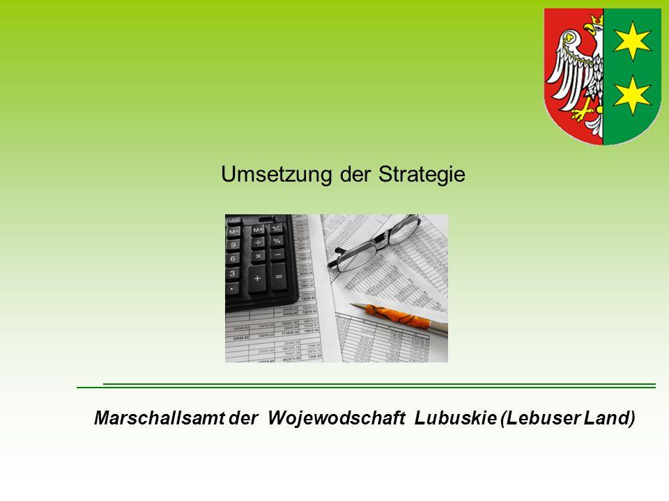 Umsetzung der Strategie Marschallsamt der Wojewodschaft Lubuskie (Lebuser Land)
