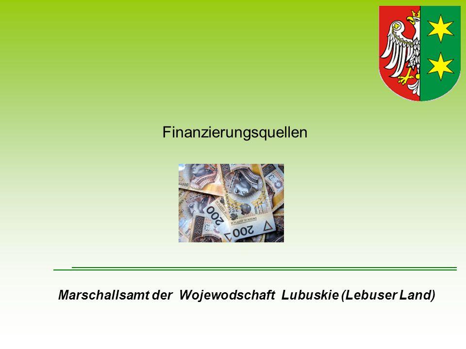 Finanzierungsquellen Marschallsamt der Wojewodschaft Lubuskie (Lebuser Land)