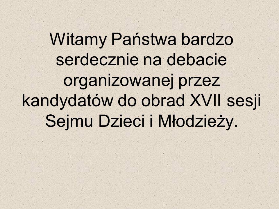 Witamy Państwa bardzo serdecznie na debacie organizowanej przez kandydatów do obrad XVII sesji Sejmu Dzieci i Młodzieży.