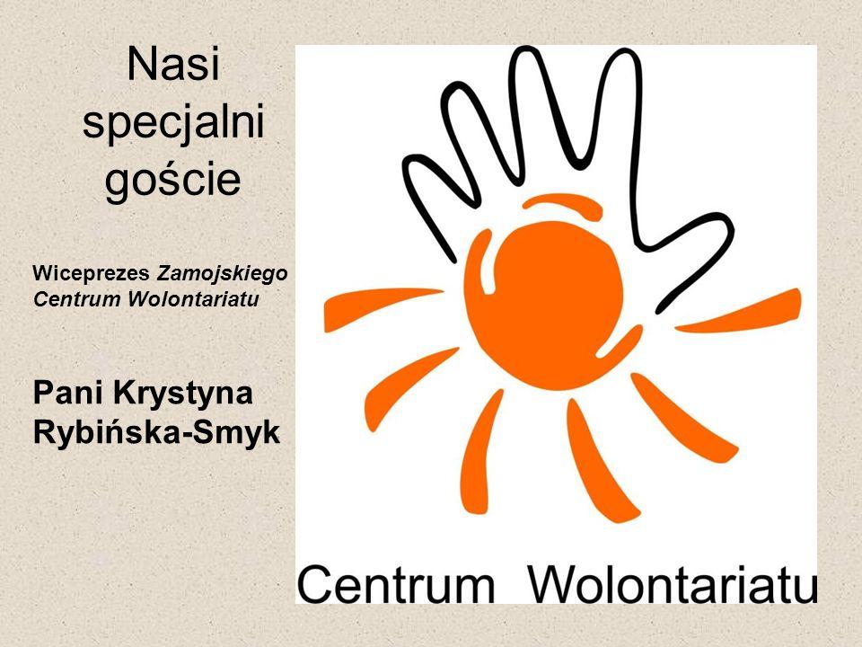 Nasi specjalni goście Wiceprezes Zamojskiego Centrum Wolontariatu Pani Krystyna Rybińska-Smyk