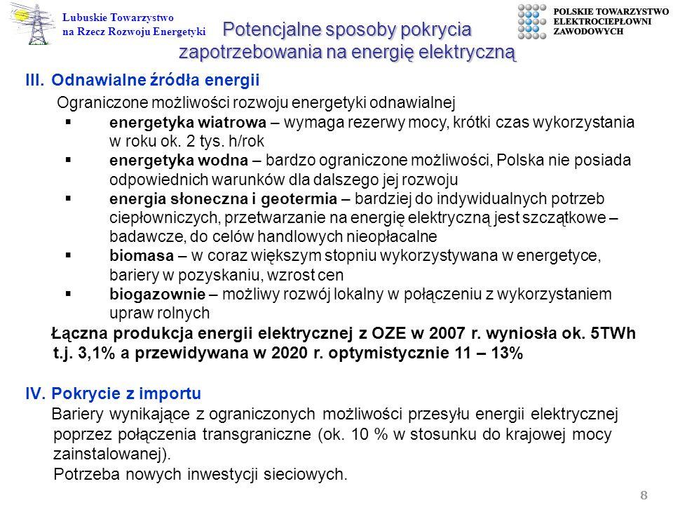 8 Lubuskie Towarzystwo na Rzecz Rozwoju Energetyki III.Odnawialne źródła energii Ograniczone możliwości rozwoju energetyki odnawialnej energetyka wiat