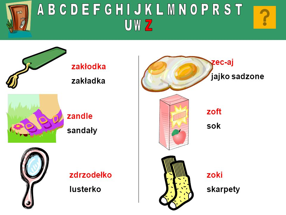 zakłodka zakładka zdrzodełko lusterko zec-aj jajko sadzone zoki skarpety zandle sandały zoft sok