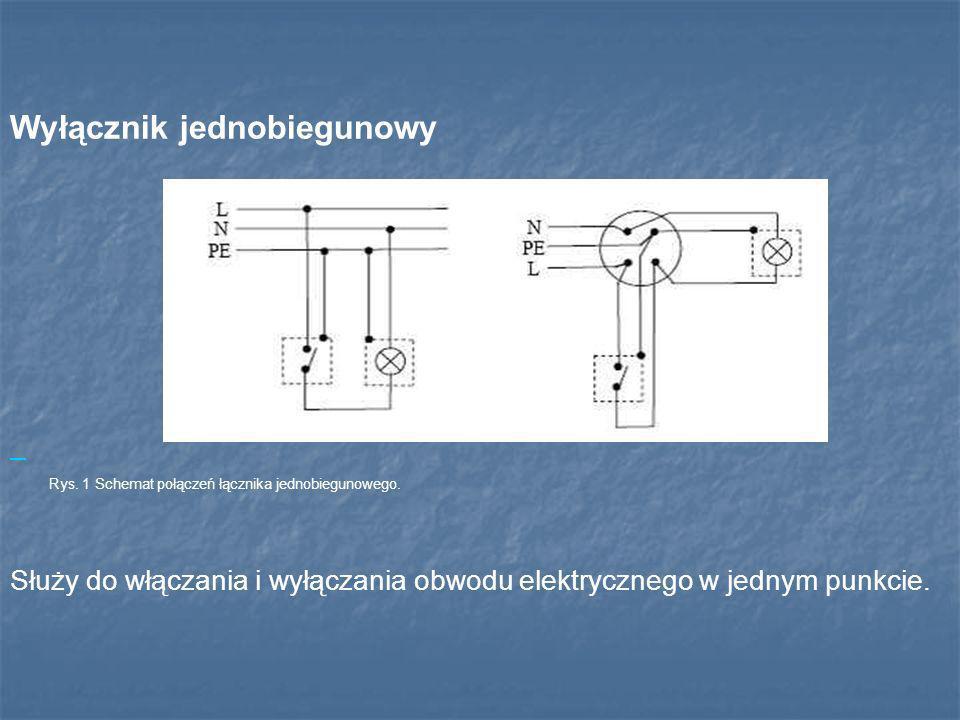 Wyłącznik jednobiegunowy Rys. 1 Schemat połączeń łącznika jednobiegunowego. Służy do włączania i wyłączania obwodu elektrycznego w jednym punkcie.
