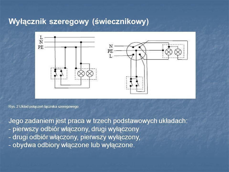 Wyłącznik szeregowy (świecznikowy) Rys. 2 Układ połączeń łącznika szeregowego Jego zadaniem jest praca w trzech podstawowych układach: - pierwszy odbi