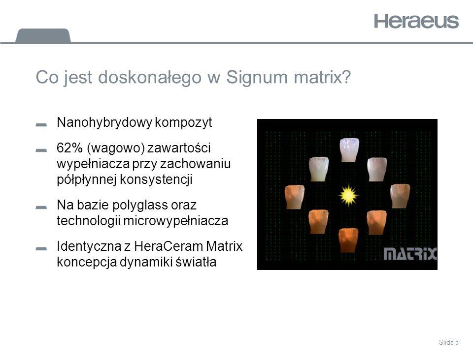 Slide 5 Co jest doskonałego w Signum matrix.