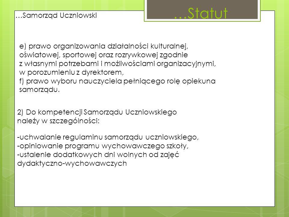…Samorząd Uczniowski e) prawo organizowania działalności kulturalnej, oświatowej, sportowej oraz rozrywkowej zgodnie z własnymi potrzebami i możliwośc