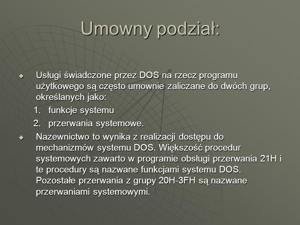 Usługi świadczone przez DOS na rzecz programu użytkowego są często umownie zaliczane do dwóch grup, określanych jako: Usługi świadczone przez DOS na r