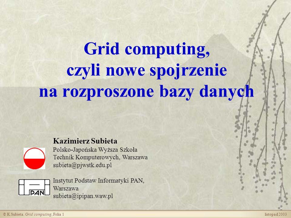 © K.Subieta. Grid computing, Folia 52 listopad 2003 Klasyfikacja P2P