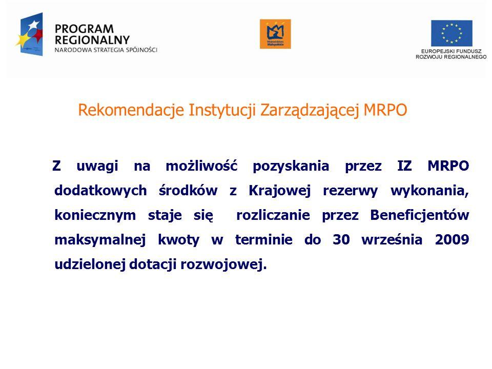 Rekomendacje Instytucji Zarządzającej MRPO Z uwagi na możliwość pozyskania przez IZ MRPO dodatkowych środków z Krajowej rezerwy wykonania, koniecznym