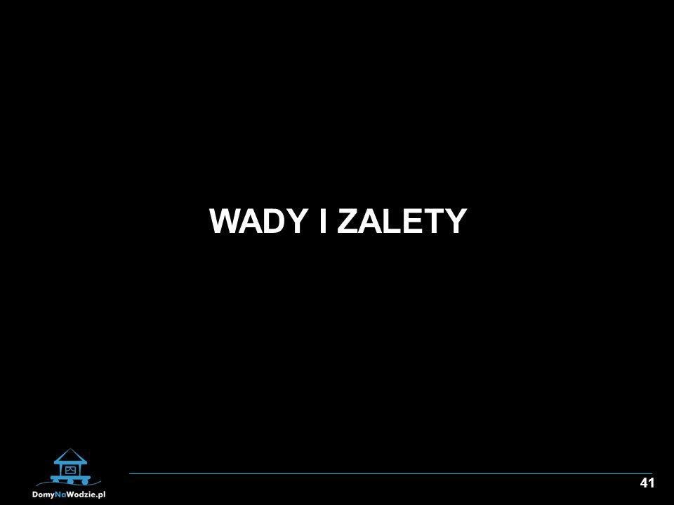 41 WADY I ZALETY