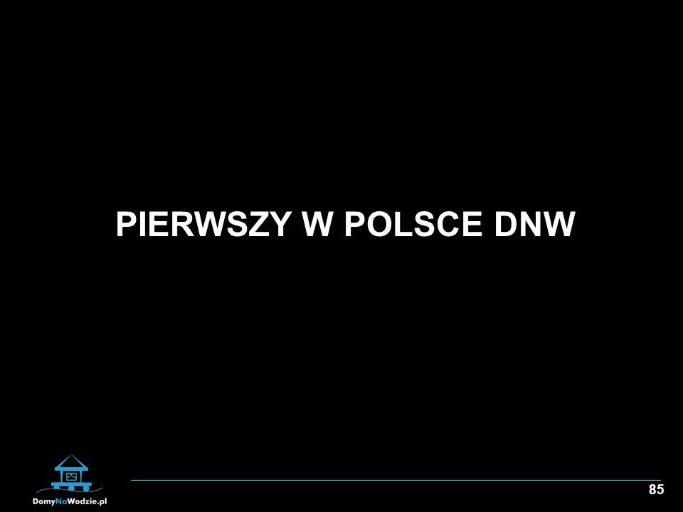 85 PIERWSZY W POLSCE DNW