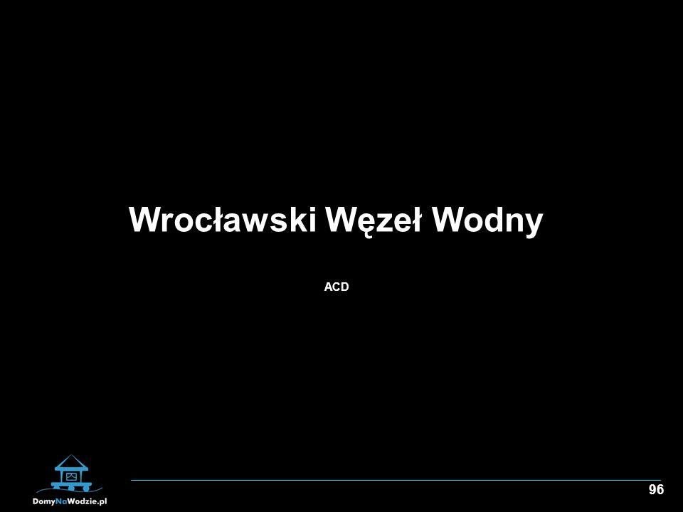96 Wrocławski Węzeł Wodny ACD