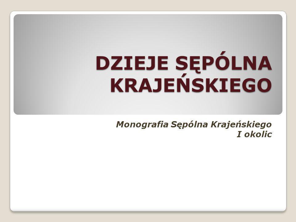 DZIEJE SĘPÓLNA KRAJEŃSKIEGO Monografia Sępólna Krajeńskiego I okolic
