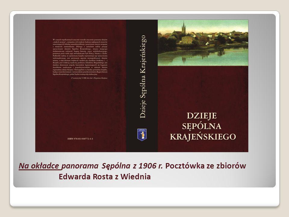 Na okładce panorama Sępólna z 1906 r. Pocztówka ze zbiorów Edwarda Rosta z Wiednia