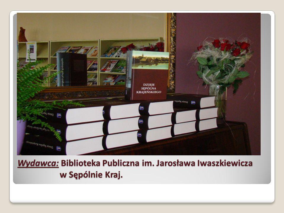 Wydawca: Biblioteka Publiczna im. Jarosława Iwaszkiewicza w Sępólnie Kraj.