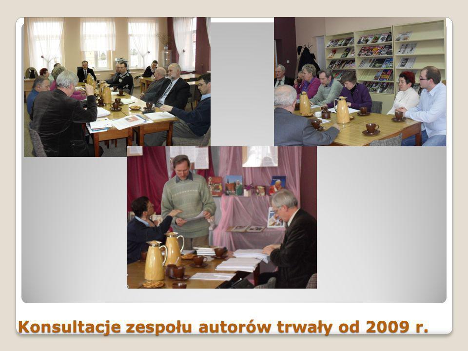 Konsultacje zespołu autorów trwały od 2009 r.