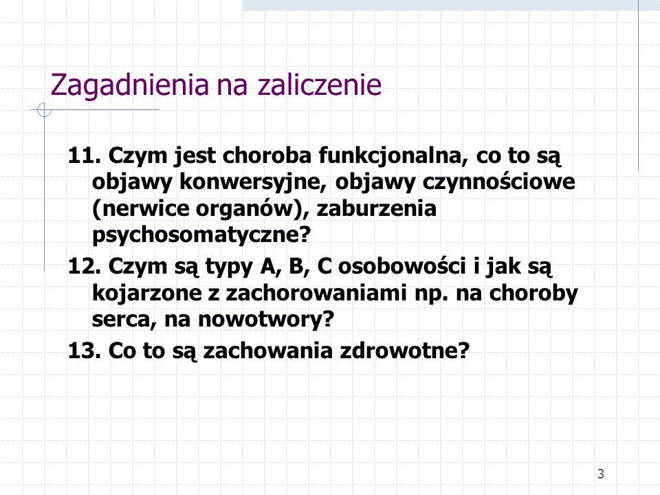 Zagadnienia na zaliczenie 11. Czym jest choroba funkcjonalna, co to są objawy konwersyjne, objawy czynnościowe (nerwice organów), zaburzenia psychosom