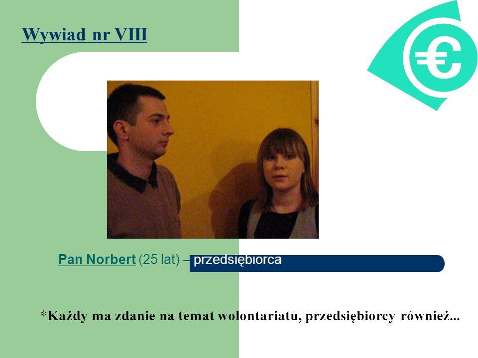 Pan Norbert (25 lat) – przedsiębiorca Wywiad nr VIII *Każdy ma zdanie na temat wolontariatu, przedsiębiorcy również...