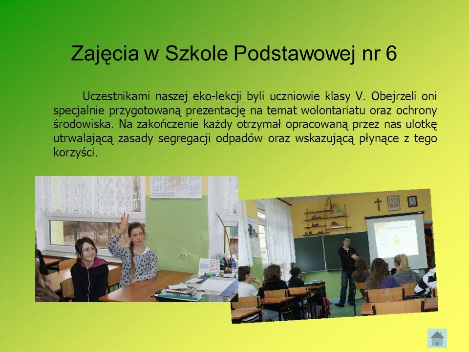Zajęcia w Szkole Podstawowej nr 6 Uczestnikami naszej eko-lekcji byli uczniowie klasy V. Obejrzeli oni specjalnie przygotowaną prezentację na temat wo
