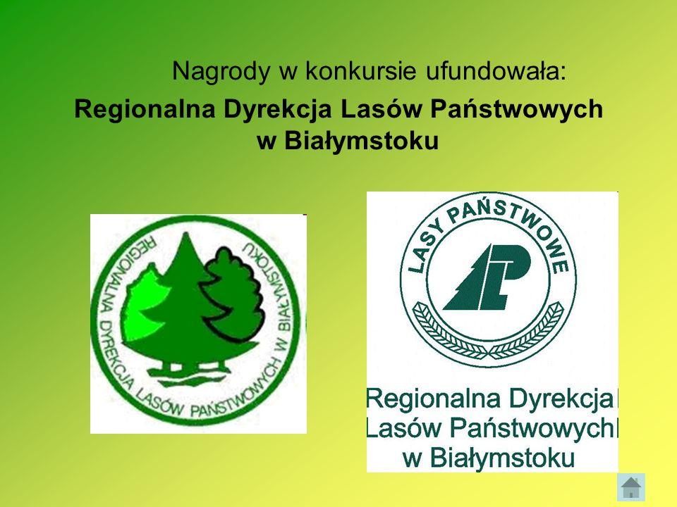 Nagrody w konkursie ufundowała: Regionalna Dyrekcja Lasów Państwowych w Białymstoku