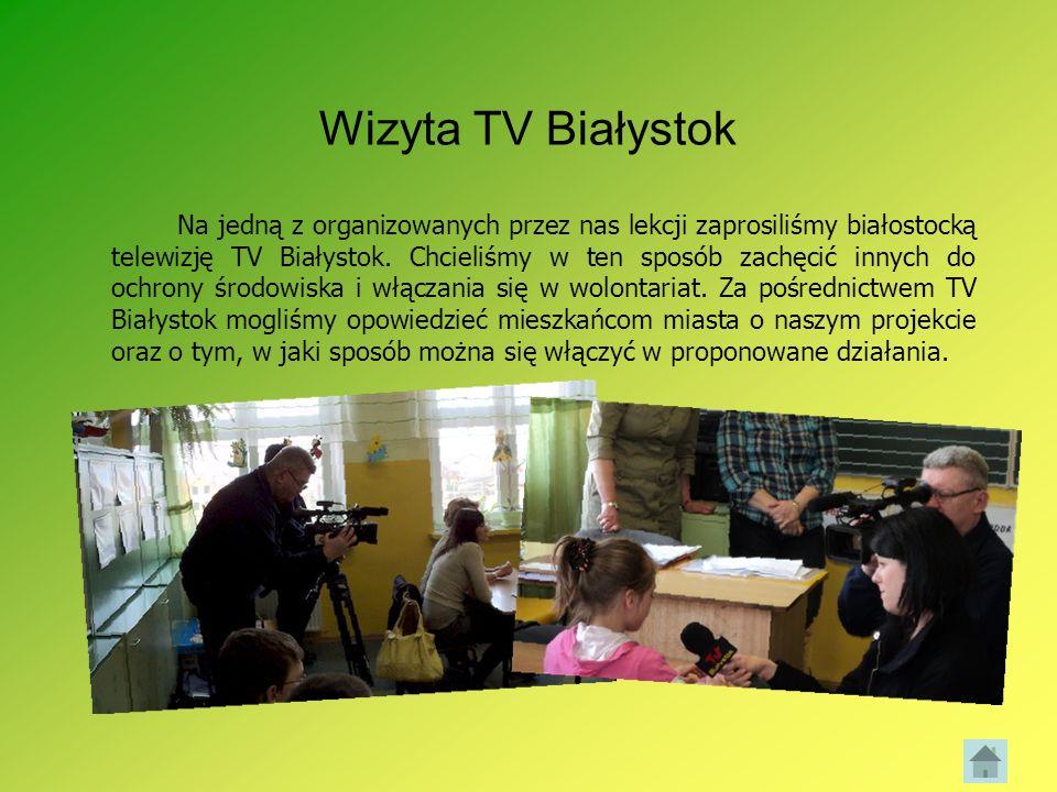 Wizyta TV Białystok Na jedną z organizowanych przez nas lekcji zaprosiliśmy białostocką telewizję TV Białystok. Chcieliśmy w ten sposób zachęcić innyc
