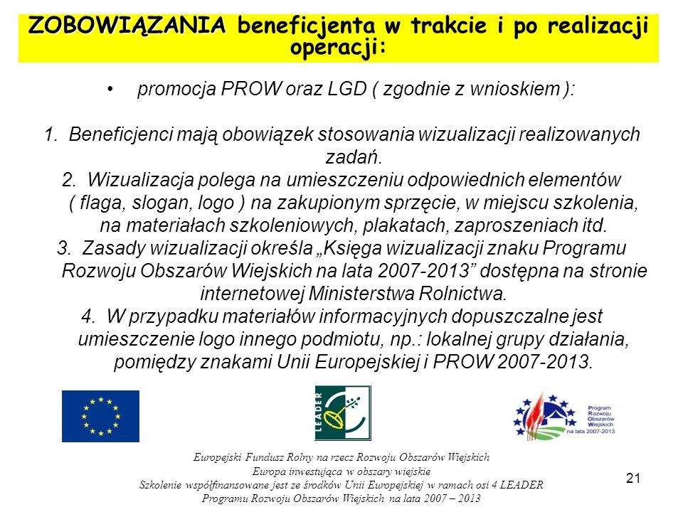 ZOBOWIĄZANIA ZOBOWIĄZANIA beneficjenta w trakcie i po realizacji operacji: promocja PROW oraz LGD ( zgodnie z wnioskiem ): 1.Beneficjenci mają obowiąz