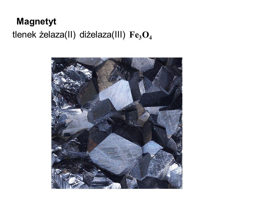 Magnetyt tlenek żelaza(II) diżelaza(III) Fe 3 O 4
