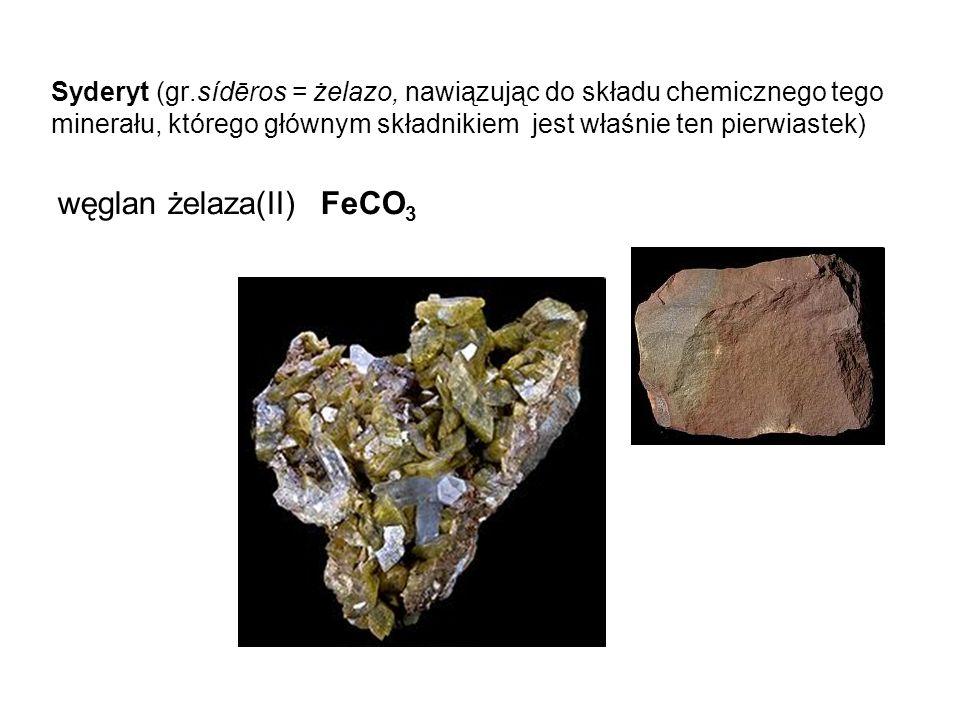 Syderyt (gr.sídēros = żelazo, nawiązując do składu chemicznego tego minerału, którego głównym składnikiem jest właśnie ten pierwiastek) węglan żelaza(