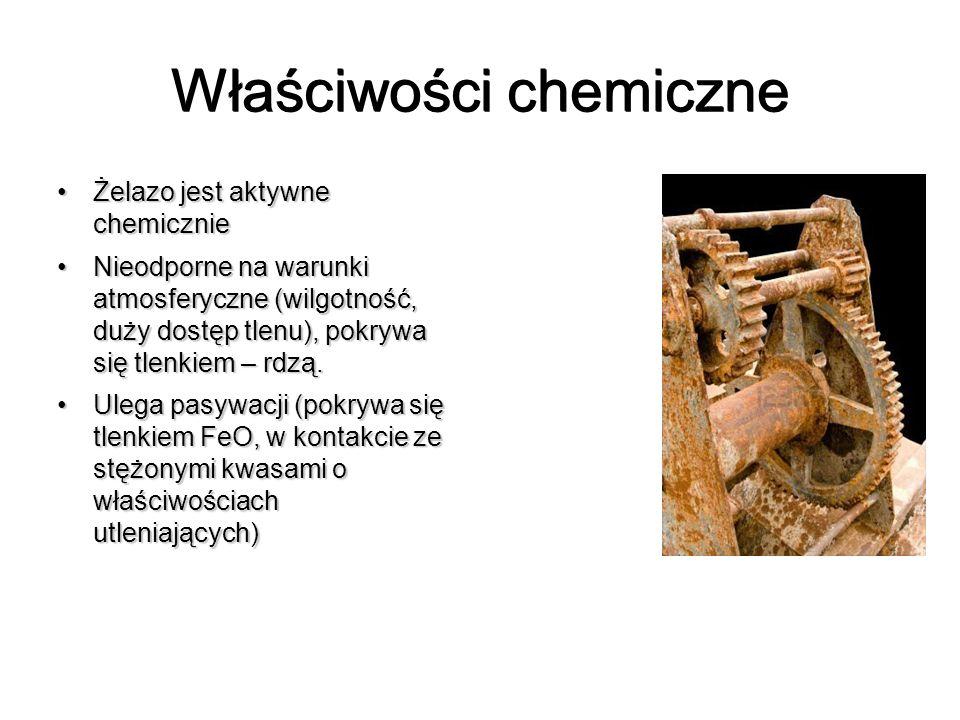 Właściwości chemiczne Żelazo jest aktywne chemicznieŻelazo jest aktywne chemicznie Nieodporne na warunki atmosferyczne (wilgotność, duży dostęp tlenu)
