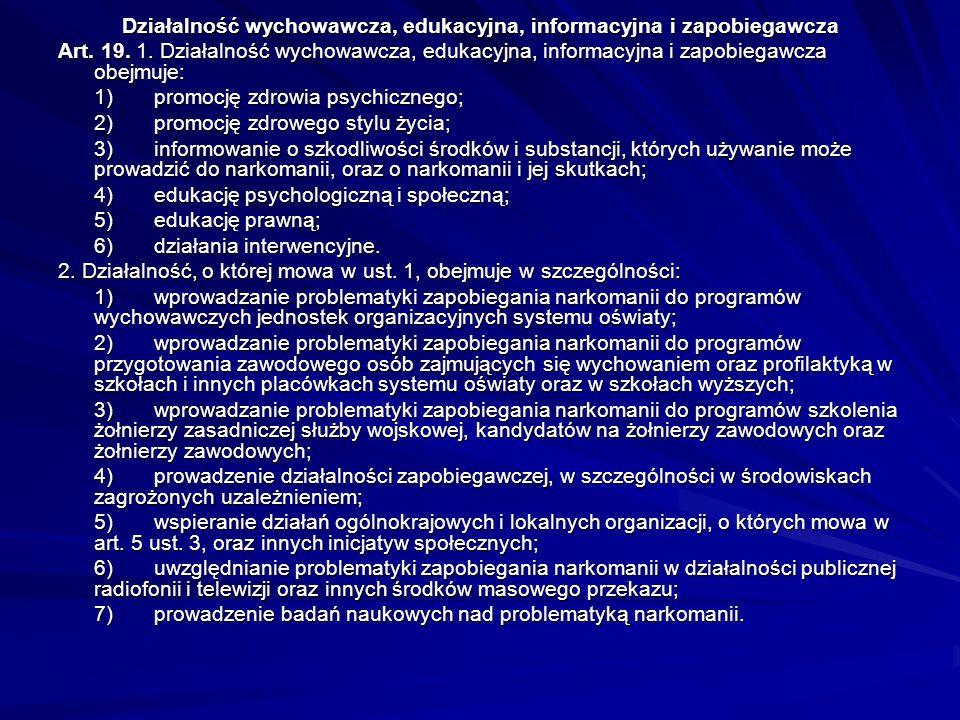 Podmioty realizujące zadania w zakresie przeciwdziałania narkomanii Art. 5. 1. Zadania w zakresie przeciwdziałania narkomanii realizują organy adminis